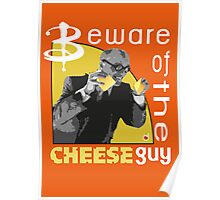 Beware of the cheese guy Poster