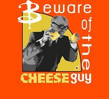 Beware of the cheese guy Unisex T-Shirt