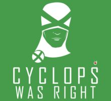 CYCLOPS WAS RIGHT (White print) Kids Tee