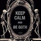 KEEP CALM and BE GOTH by LeDormeurDuVol