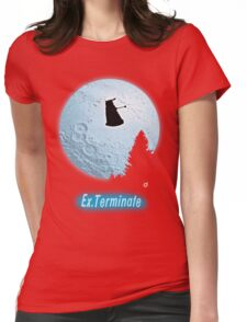 E.T.: Ex.Terminate!!! Womens Fitted T-Shirt