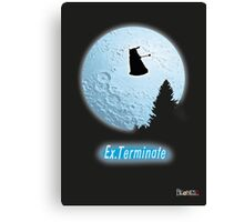 E.T.: Ex.Terminate!!! Canvas Print