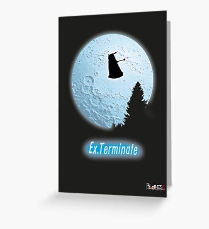 E.T.: Ex.Terminate!!! Greeting Card
