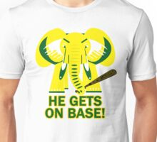 He Gets on Base! Elephant! Unisex T-Shirt