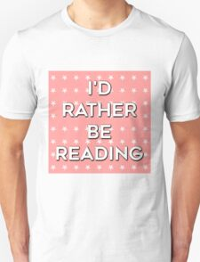 I'd Rather Be Reading - Pink T-Shirt