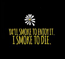 John Green -- Looking For Alaska -- Smoke to Die by Alyssa  Clark