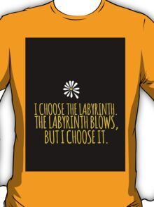 John Green -- Looking For Alaska -- Choose it T-Shirt