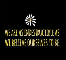 John Green -- Looking For Alaska -- Indestructable by Alyssa  Clark