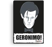 Doctor Who GERONIMO! Canvas Print