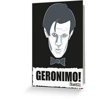 Doctor Who GERONIMO! Greeting Card