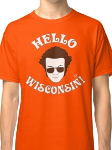 Hyde: Hello Wisconsin! Classic T-Shirt