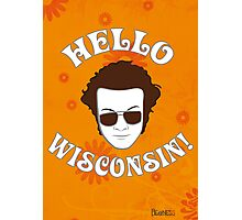 Hyde: Hello Wisconsin! Photographic Print