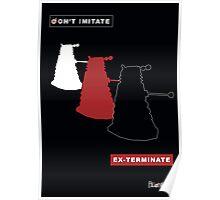 Don't imitate, EX-TERMINATE! Poster