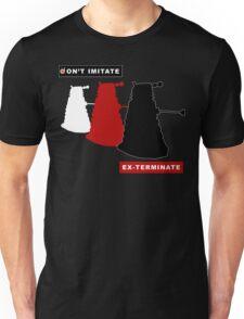 Don't imitate, EX-TERMINATE! Unisex T-Shirt