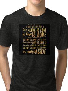 love is love is love is love Tri-blend T-Shirt