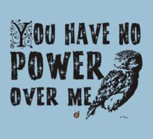 You have no power over me (Black) Kids Clothes