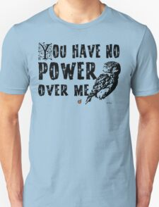 You have no power over me (Black) Unisex T-Shirt