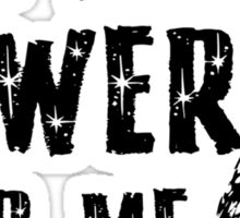 You have no power over me (Black) Sticker