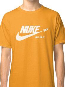 Nuke - Just Do It Classic T-Shirt