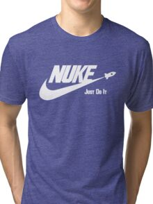 Nuke - Just Do It Tri-blend T-Shirt