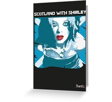 Scotland with Shirley Greeting Card