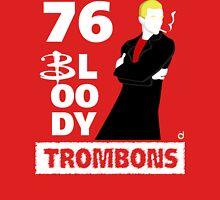76 bloody trombons Unisex T-Shirt