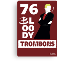 76 bloody trombons Canvas Print