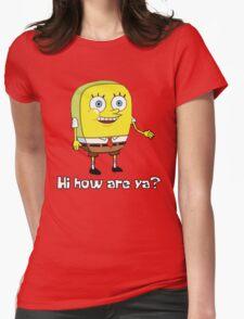Hi how are ya? Womens Fitted T-Shirt
