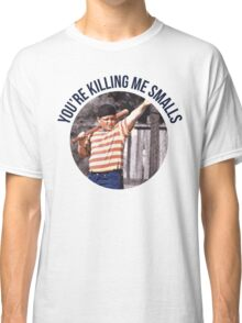 You're Killing Me Smalls - Sandlot Classic T-Shirt