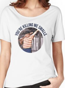 You're Killing Me Smalls - Sandlot Women's Relaxed Fit T-Shirt