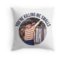 You're Killing Me Smalls - Sandlot Throw Pillow