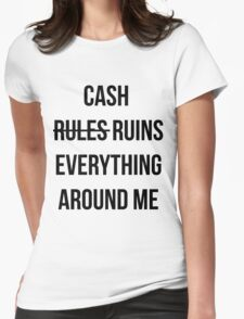 Cash Ruins Womens Fitted T-Shirt