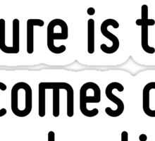 The best thing about the future is that it comes one day at a time. Sticker