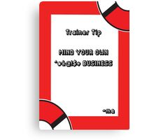 Trainer Tip - Mind your own business Canvas Print