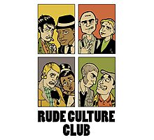 Rude Culture Club Photographic Print