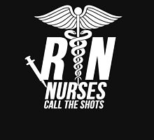 Nurses Call The Shots Unisex T-Shirt