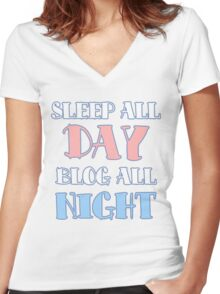 Sleep All Day, Blog All Night Women's Fitted V-Neck T-Shirt