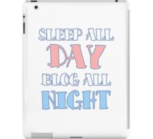 Sleep All Day, Blog All Night iPad Case/Skin