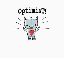 Optimist! Unisex T-Shirt