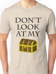 Don't look at my chest Unisex T-Shirt