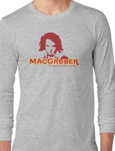 MacGruber Long Sleeve T-Shirt