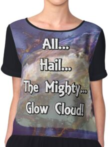All...Hail...The Mighty... Glow Cloud! Chiffon Top
