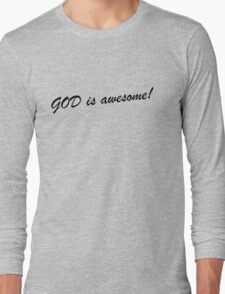 God is awesome! Long Sleeve T-Shirt
