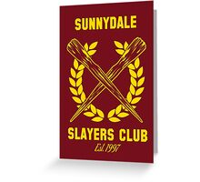 Sunnydale Slayers Club Greeting Card