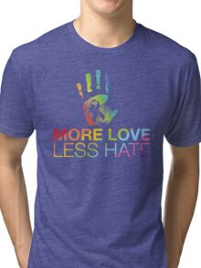 More Love Less Hate, Pray For Orlando Tri-blend T-Shirt