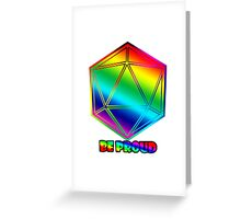 Be Proud D20 Greeting Card
