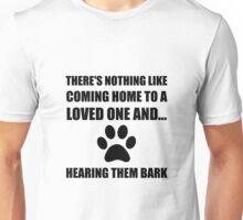 Loved One Bark Unisex T-Shirt