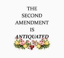 The Second Amendment is Antiquated Unisex T-Shirt