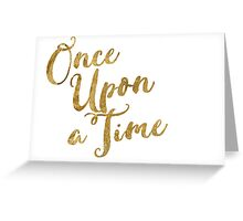 Golden Look Once Upon a Time Greeting Card