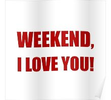 Weekend Love You Poster